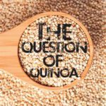 The Question of Quinoa