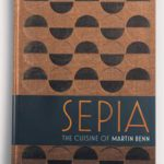 Sepia: The Cuisine of Martin Benn