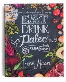 Eat Drink Paleo by Irena Macri