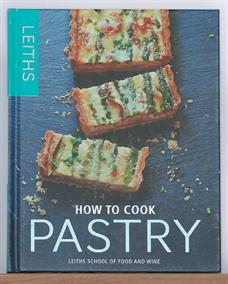 How to Cook Pastry by Leiths School of School and Wine