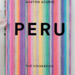 Peru: The Cookbook by Gastón Acurio (Phaidon Press LTD, R644)
