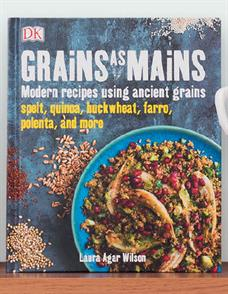 Grains as Mains by Laura Agar Wilson