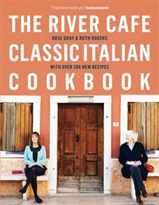 The River Cafe Classic Italian Cookbook