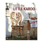 Taste the Little Karoo (Penguin Random House, R292)