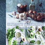 The Ultimate Vegetarian Collection (New Holland Publishers, R522)