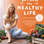 Living the Healthy Life – Jessica Sepel (Bluebird Books for Life)