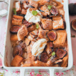 Fig, caramel and Rooibos French toast bake