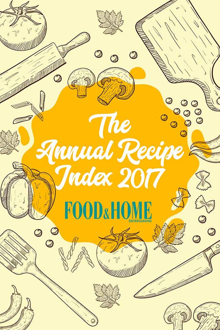 Food & Home Entertaining Annual Recipe Index 2017