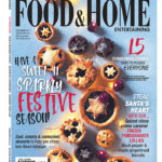 10 Reasons to buy the festive December issue of Food & Home Entertaining