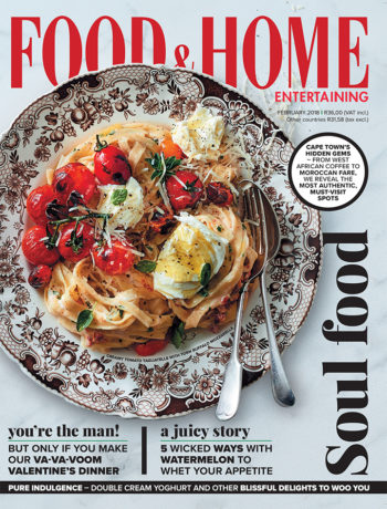 12 Reasons to get the February issue of Food & Home Entertaining