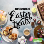 Delectable Easter treats for the family and guests