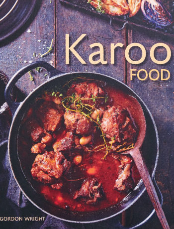 Karoo Food by Gordon Wright