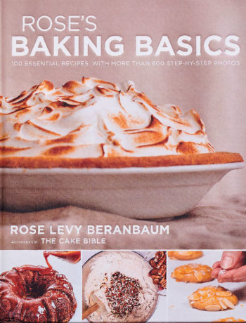 Rose's Baking Basics – 100 Essential Recipes